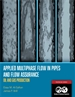 Applied Multiphase Flow in Pipes and Flow Assurance - Oil and Gas Production  (eBooks)