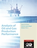 Analysis of Oil and Gas Production Performance (Print and Adobe Digital Edition)
