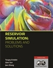 Reservoir Simulation: Problems and Solutions (Print and Adobe Digital Edition)