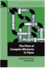 The Flow of Complex Mixtures in Pipes, Second Edition