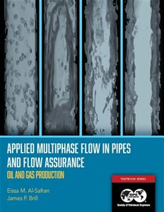 Applied Multiphase Flow in Pipes and Flow Assurance - Oil and Gas Production