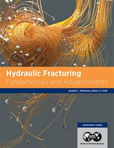 Hydraulic Fracturing: Fundamentals and Advancements