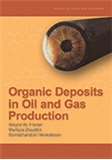 Organic Deposits in Oil and Gas Production
