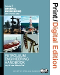 Petroleum Engineering Handbook, Volume I: General Engineering (Print and Digital Edition Set)