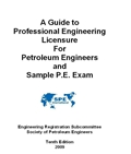 A Guide to Professional Engineering Licensure for Petroleum Engineers and Sample P.E. Exam 11th Edition, Revised (Digital Edition)
