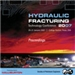 2007 Hydraulic Fracturing Technology Conference
