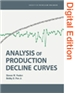 Analysis of Production Decline Curves (Digital Edition)