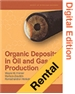 Organic Deposits in Oil and Gas Production (Digital Edition -Rental)