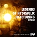 Legends of Hydraulic Fracturing