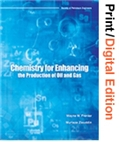Chemistry for Enhancing the Production of Oil and Gas (Print and Digital Edition Set)